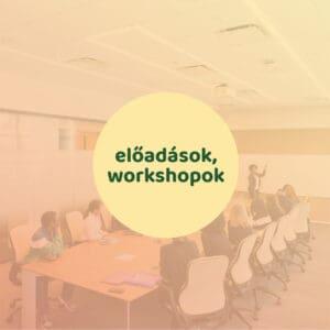 Előadások, workshopok