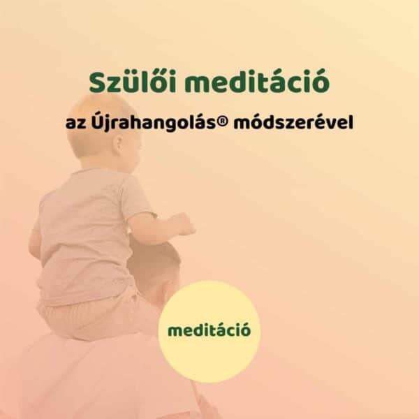 Szülői meditáció az Újrahangolás módszerével