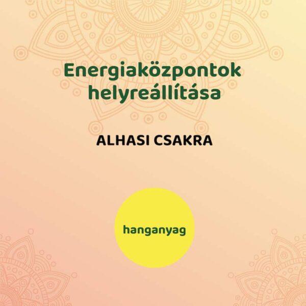 Energiaközpontok helyreállítása - alhasi csakra