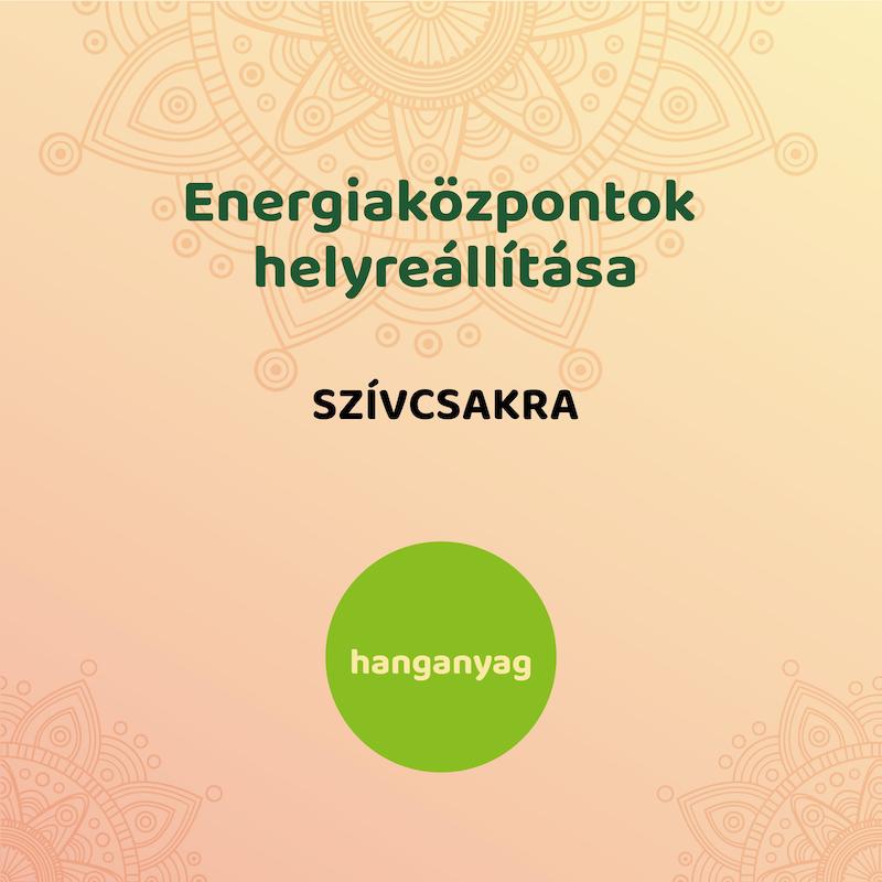 Energiaközpontok helyreállítása - szívcsakra