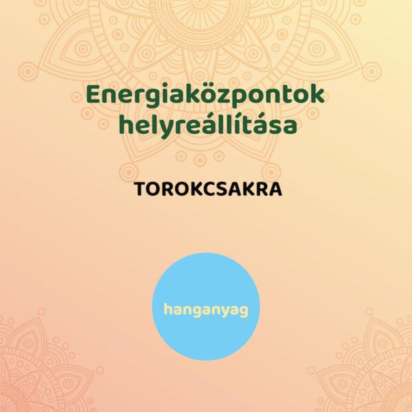Energiaközpontok helyreállítása - torokcsakra